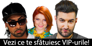 Sfaturile VIP-urilor