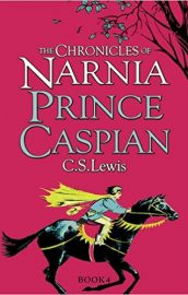 Prince Caspian (The Chronicles of Narnia#4)