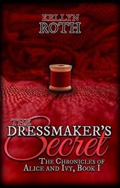 The Dressmaker's Secret (The Chronicles of Alice and Ivy #1)