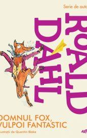 Domnul Fox, vulpoi fantastic, Roald Dahl (Editura Arthur)