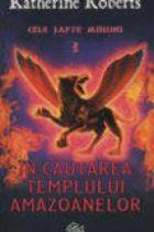 Cele sapte minuni - In cautarea templului amazoanelor