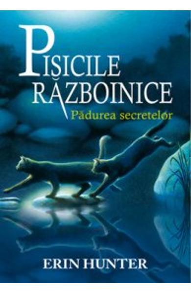 Pisicile Razboinice vol.3-Padurea Secretelor