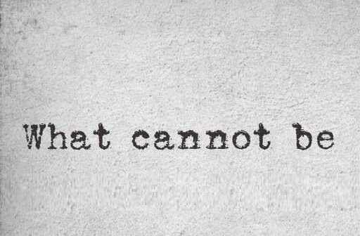 What cannot be?
