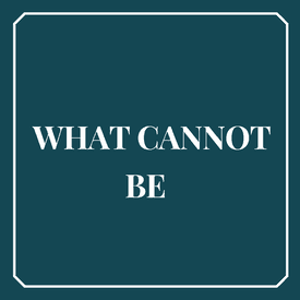 What cannot be? III