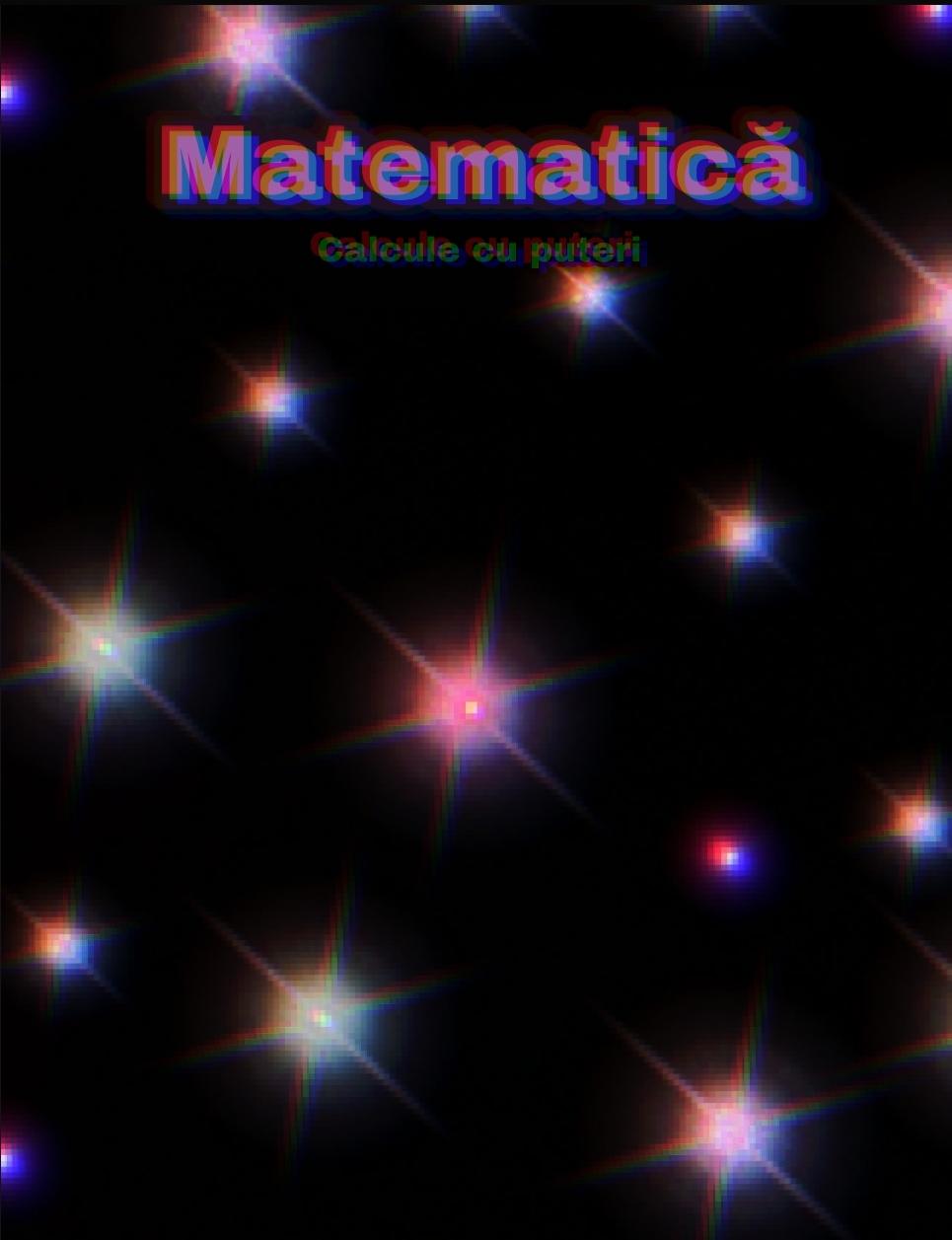 Matematică – Calcule cu puteri