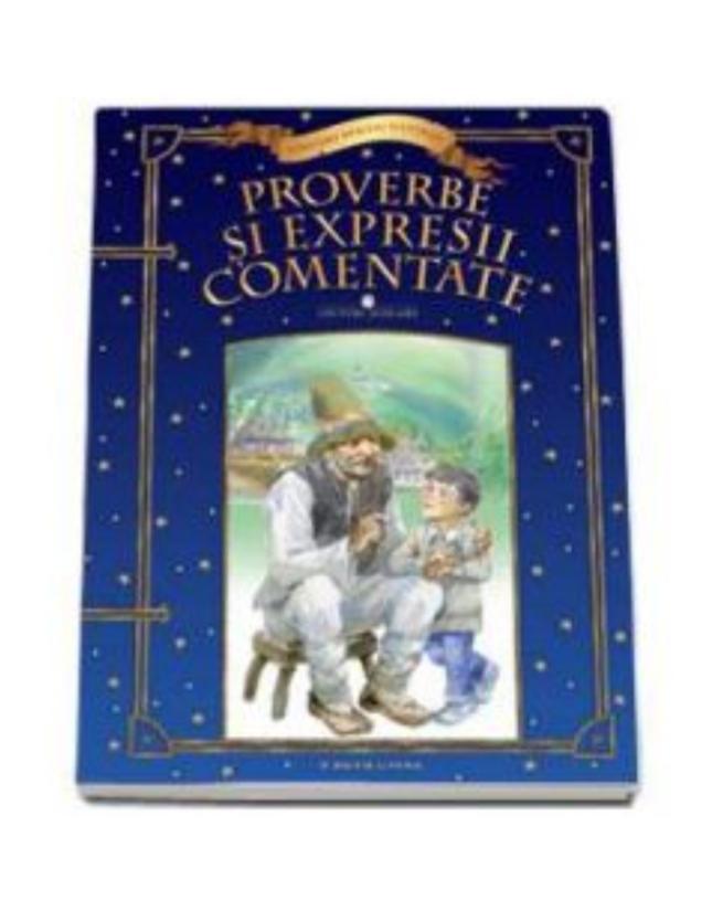 Proverbe si expresii comentate (Editura Litera)