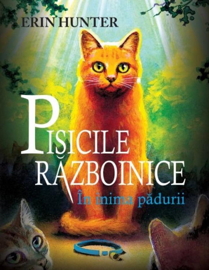 "Pisicile Razboinice (cartea nr 1) ""In inima Padurii*"