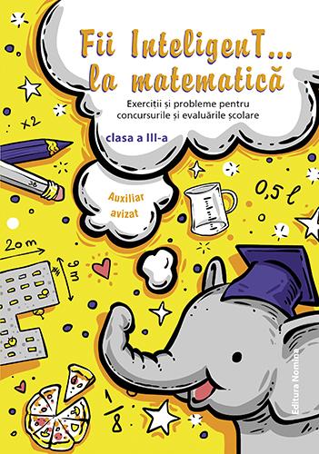 Matematică clasa a III-a. Rezolvă cu atenție!