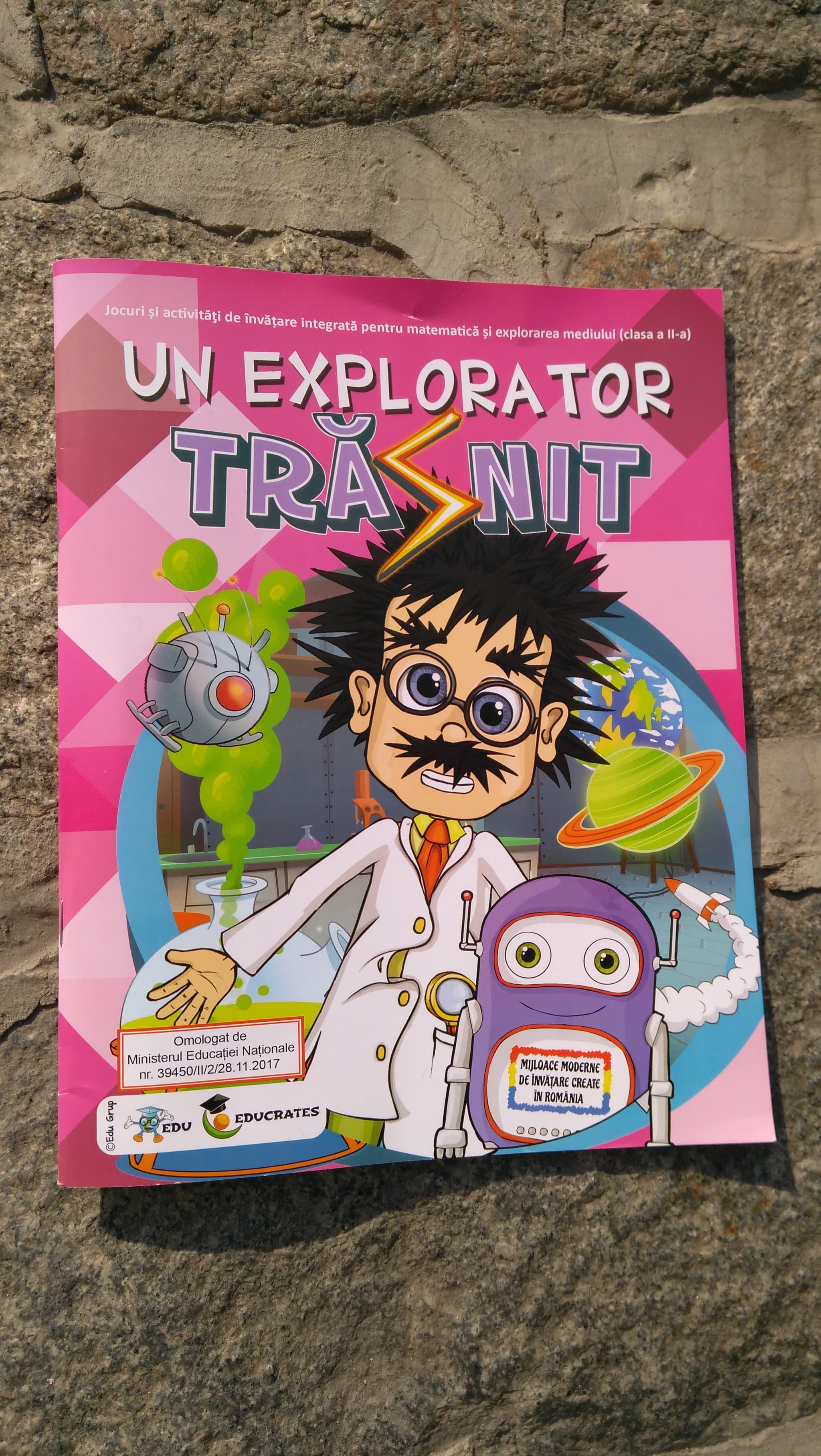 Învăţăm şi explorăm (2)…cu exploratorul trăznit !