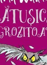 Mătușica îngrozitoare, David Walliams (Editura Arthur)
