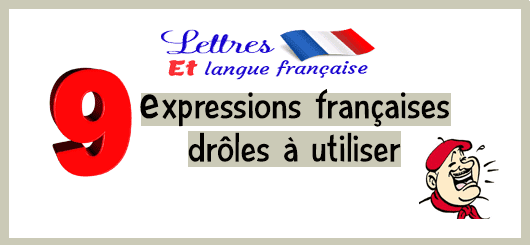 Des expressions françaises un peu drôles