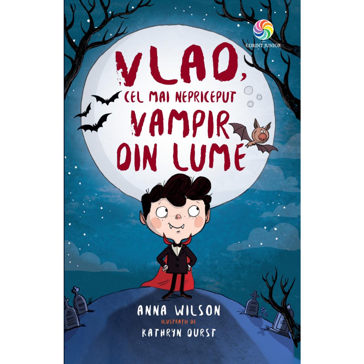 "◙ "" Vlad, cel mai nepriceput vampir din lume "" – Anna Wilson ◙"