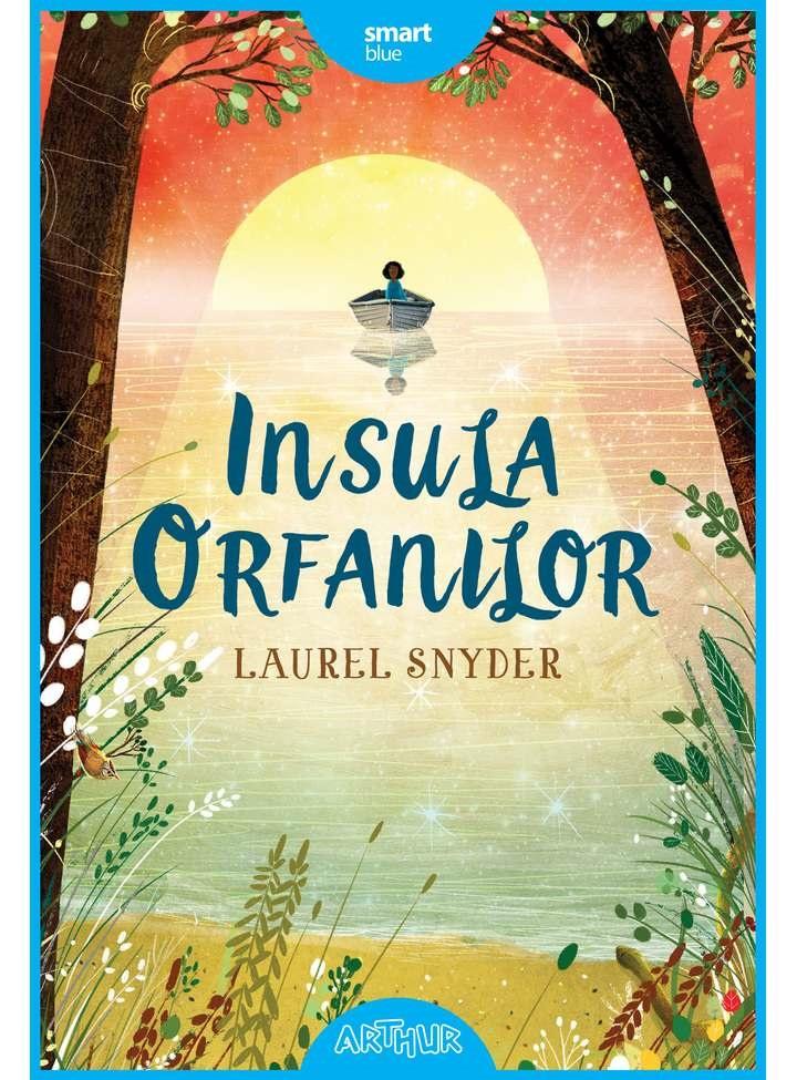 """""""Insula Orfanilor"""" – Laurel Snyder"""