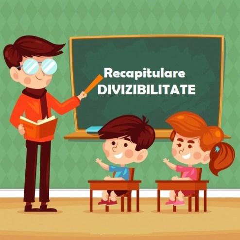 Lecția 4. D I V I Z I B I L I T A T E A – pregătirea Evaluării Naționale 2020