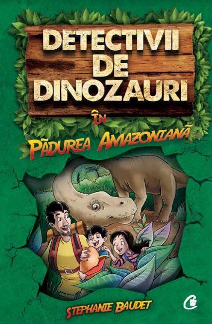 DETECTIVII DE DINOZAURI In Padurea Amazoniana
