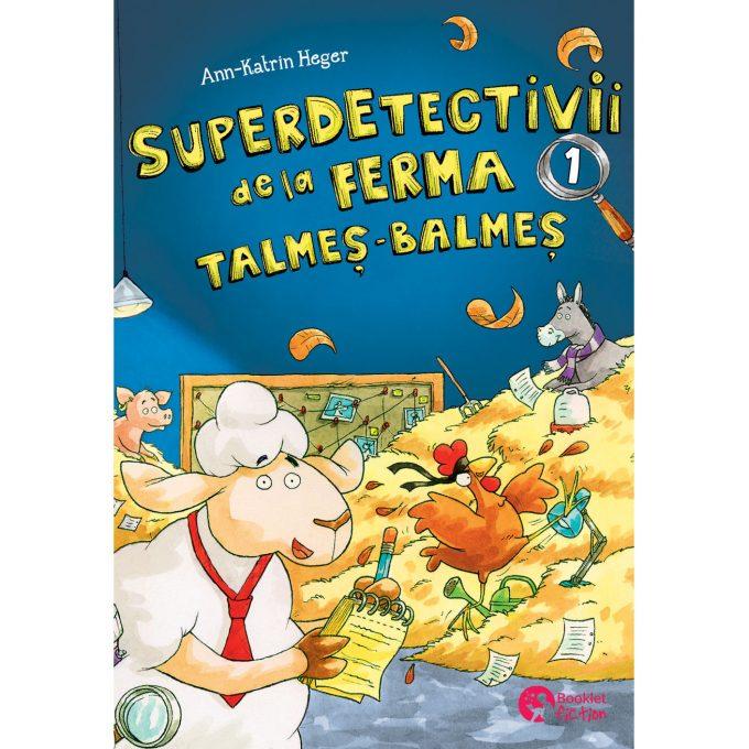 Superdetectivii de la ferma Talmeș-Balmeș