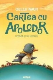 Cartea cu Apolodor, Gellu Naum (Editura Arthur)