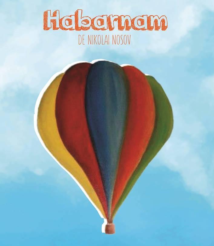Aventurile lui Habarnam si ale prietenilor sai.