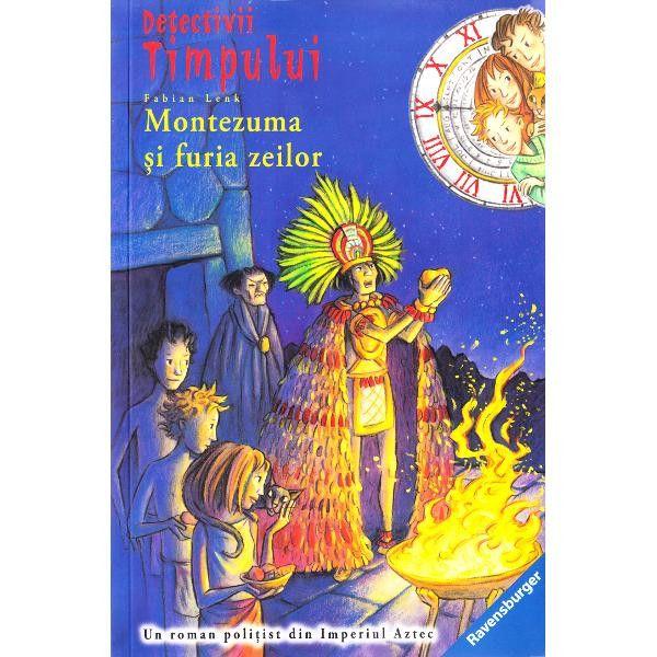 Detectivi timpului Montezuma și furia zeilor