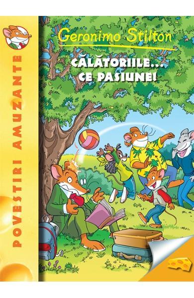 Geronimo Stilton vol. 5: Calatoriile… ce pasiune!