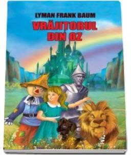 Vrăjitorul din Oz-carte fascinantă (prima parte)