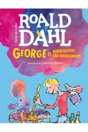 George și miraculosul său medicament, Roald Dahl (Editura Arthur) – 3