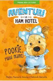 Aventuri la Ham Hotel-Pookie, puiul mamei