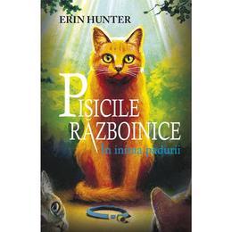 Pisicile Războinice- În inima pădurii – Erin Hunter (volumul 1)