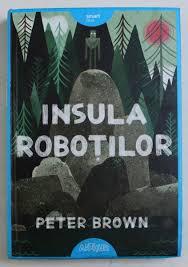 INSULA ROBOTILOR – [3]