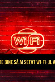 Cybersecurity-quiz 1: Cum este bine să ai setat Wi-Fi-ul acasă?